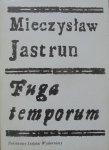 Mieczysław Jastrun • Fuga temporum