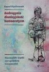 Paweł Fijałkowski • Androgynia, dionizyjskość, homoerotyzm. Niezwykłe wątki europejskiej tożsamości