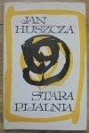 Jan Huszcza • Stara pijalnia [dedykacja autora] [Barbara Pawlikowska]