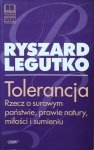 Ryszard Legutko • Tolerancja. Rzecz o surowym państwie, prawie natury, miłości i sumieniu