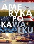 Marek Wałkuski • Ameryka po kaWałku