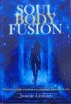 Jonette Crowley • Soul, Body, Fusion. Brakujący element do pełni i uzdrowienia