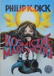 Philip K. Dick • Kosmiczne marionetki