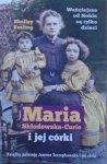 Shelley Emling • Maria Skłodowska-Curie i jej córki