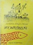 Jordan Radiczkow • My, Wróbelki