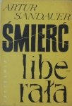 Artur Sandauer • Śmierć liberała [Władysław Brykczyński]