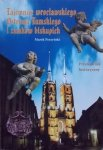 Marek Perzyński • Tajemnice wrocławskiego Ostrowa Tumskiego i zamków królewskich