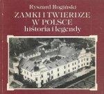 Ryszard Rogiński • Zamki i twierdze w Polsce. Historia i legendy