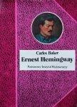 Carlos Baker • Ernest Hemingway. Historia życia