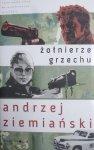 Andrzej Ziemiański • Żołnierze grzechu