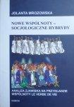 Jolanta Mrozowska • Nowe wspólnoty - socjologiczne hybrydy. Analiza zjawiska na przykładzie wspólnoty Le Verbe De Vie