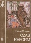 Pierre Chaunu • Czas reform. Historia religii i cywilizacji (1250 - 1550)