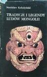 Stanisław Kałużyński • Tradycje i legendy ludów Mongolii