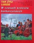Tak żyli ludzie • W czasach królestw barbarzyńskich