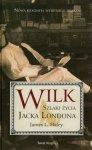 James L. Haley • Wilk. Szlaki życia Jacka Londona