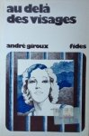 Andre Giroux • Au dela des visages