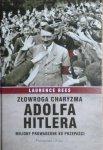 Laurence Rees • Złowroga charyzma Adolfa Hitlera