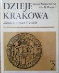 Janina Bieniarzówna, Jan Małecki • Dzieje Krakowa tom 2. Kraków w wiekach XVI-XVIII