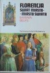 Barbara Beuys • Florencja. Świat miasta - miasto świata. Życie miejskie w latach od 1200 do 1500