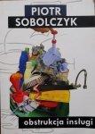 Piotr Sobolczyk • Obstrukcja insługi