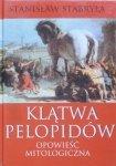 Stanisław Stabryła • Klątwa Pelopidów. Opowieść mitologiczna