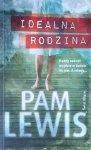 Pam Lewis • Idealna rodzina