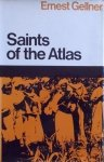 Ernest Gellner • Saints of the Atlas