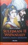 Jerzy S. Łątka • Sulejman II Wspaniały