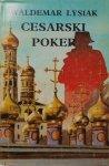 Waldemar Łysiak • Cesarski poker