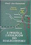 Józef Jan Kuźmiński • Z Iwieńca i Stołpców do Białegostoku