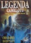 Chris Barber, David Pykitt • Legenda Camelotu. Odkrycie prawdy o królu Arturze