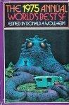 Donald A. Wollheim • The 1975 Annual World's Besf SF [C.M. Kornbluth, George R.R. Martin, Gordon Dickson, Isaac Asimov]