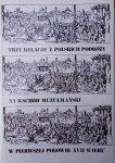 opracowanie Adam Walaszek • Trzy relacje z polskich podróży na Wschód muzułmański w pierwszej połowie XVII wieku