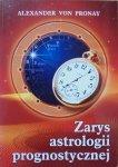 Alexander Von Pronay • Zarys astrologii prognostycznej
