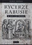 Kamil Mońko • Rycerze Rabusie w XIV i XV wieku