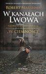 Robert Marschall • W kanałach Lwowa