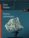 Erich Fromm • O byciu człowiekiem