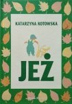 Katarzyna Kotowska • Jeż