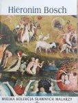 Hieronim Bosch • Wielka kolecja słynnych malarzy