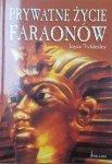 Joyce Tyldesley • Prywatne życie faraonów