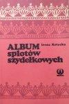 Irena Kotecka • Album splotów szydełkowych