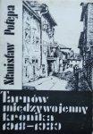 Stanisław Potępa • Tarnów międzywojenny. Kronika 1918-1939 [dedykacja autorska]