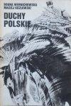 Bogna Wernichowska, Maciej Kozłowski • Duchy polskie, czyli krótki przewodnik po nawiedzanych zamkach, dworach i pałacach