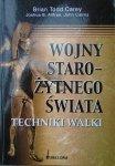 Brian Todd Carey • Wojny starożytnego świata. Techniki walki