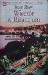 Irwin Shaw • Wieczór w Bizancjum