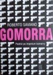 Roberto Saviano • Gomorra. Podróż po imperium kamorry