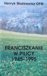 Henryk Błażkiewicz • Franciszkanie w Pilicy 1745-1995