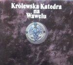 Michał Rożek, Stanisław Markowski • Królewska Katedra na Wawelu