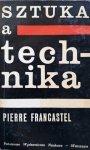 Pierre Francastel • Sztuka a technika w XIX i XX w.