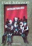 Paul Johnson • Intelektualiści [Rousseau, Marks, Sartre, Bertrand Russell, Hemingway]